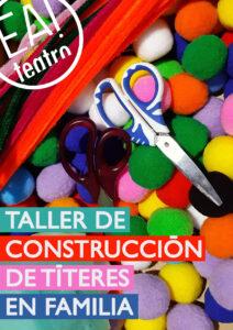 Curso de construcción de títeres en familia @ Ea! Teatro