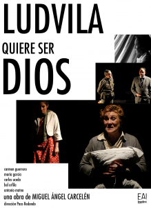 Ludvila quiere ser Dios @ Ea! Teatro
